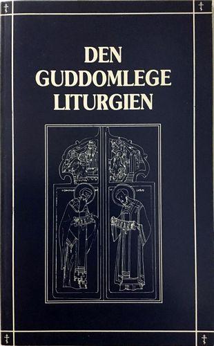 Den guddomlege liturgien etter vår heilage fader Jon Gullmunn, erkebisp i Miklagard. På norsk ved Ola Breivega