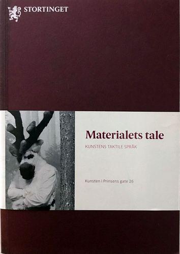Materialets tale. Kunstens taktile språk. Kunsten i Prisens gate 26