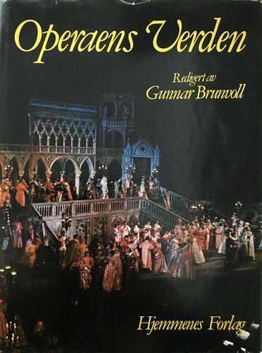 Operaens verden. Norsk utgave ved Gunnar Brunvoll