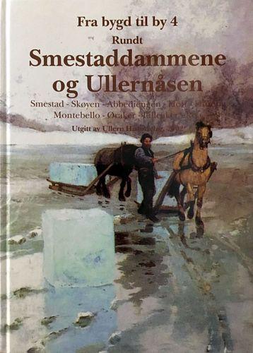Rundt Smestaddammene og Ullernåsen. Smestad - Skøyen - Abbediengen - Hoff - Huseby - Montebello - Øraker - Lilleaker - Røa