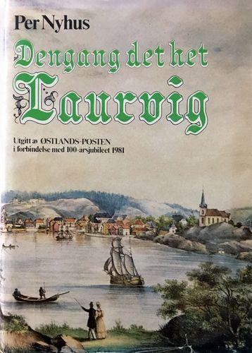 Nyhus, Per: Dengang det het Laurvig.