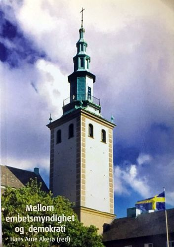 Mellom embetsmyndighet og demokrati. Prestetjenesten i Skandinavia siden 1905. Fra en pastoralkonferanse i 2005 i Margaretakyrkan i Oslo i anledning 100-årsmarkeringen av unionsoppløsningen mellom Norge og Sverige
