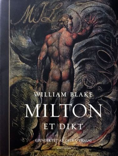 Milton, et dikt. Gjendiktet av Geir Uthaug