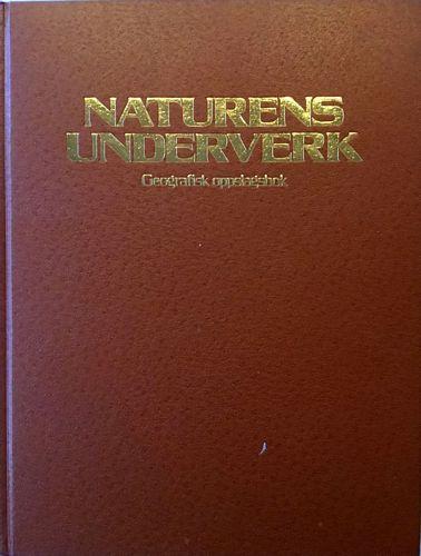 Naturens underverk. Geografisk oppslagsbok