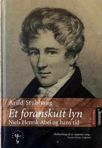 Et foranskutt lyn. Niels Henrik Abel og hans tid