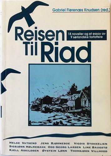 Reisen til Riad. 18 noveller og et essay av 9 sørlandske forfattere
