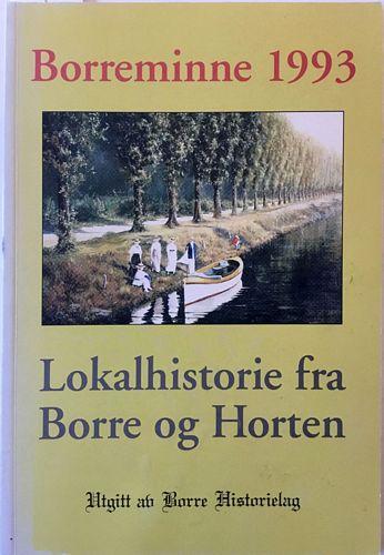 1993. Årsskrift for Borre Historielag. 9. årg. Lokalhistorie fra Borre og Horten