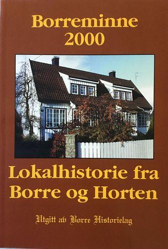 2000. Årsskrift for Borre Historielag. 16. årg. Lokalhistorie fra Borre og Horten