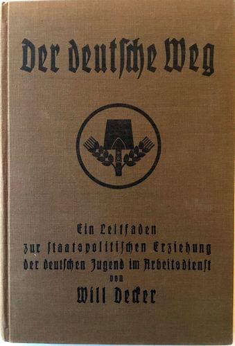 Der deutsche Weg. Ein Leitsaden zur staatspolitischen Erziehung der deutschen Jugend im Arbeitsdienst