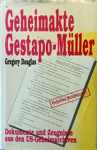 Geheimakte Gestapo-Müller. Dokumente und Zeugnisse. Aus den US-Geheimarchiven