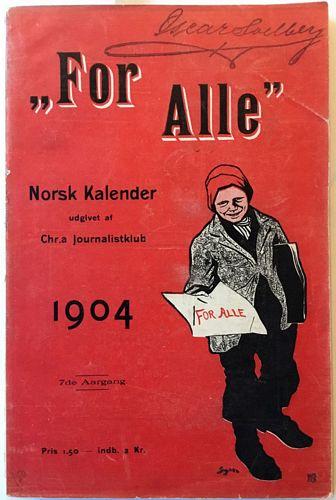 """""""For Alle"""". 1904. Norsk kalender udgivet med Almanakekspeditionens tilladelse af Chr.s. Journalistklub ved Hans Brekke. 7de Aargang"""