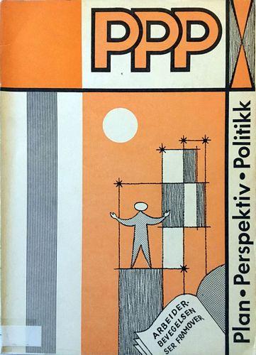 PPP. Plan - Perspektiv - Politikk. Arbeiderbevegelsen ser framover. Forfatter: Guttorm Hansen. Tegninger og lay-out: Håkon Fjelddalen