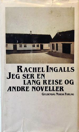 Jeg ser en lang reise og andre noveller. Oversatt av Ingebjørg Nesheim