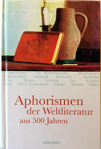 Aphorismen der Weltliteratur aus 500 Jahren