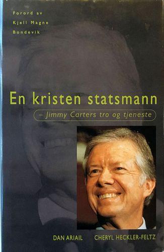 En kristen statsmann. Jimmy Carters tro og tjeneste. Forord av Kjell Magne Bondevik
