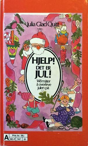 Hjelp! Det er jul! 148 måter å overleve julen på