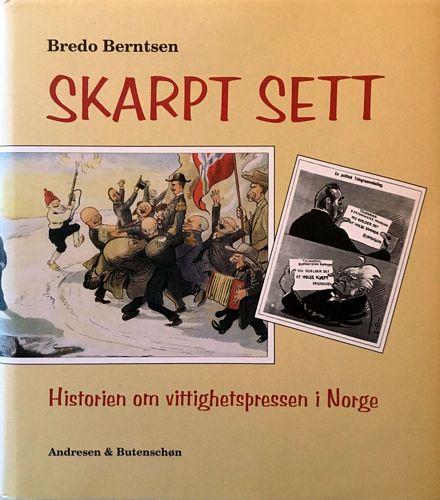 Skarpt sett. Historien om vittighetspressen i Norge. Med etterord av Hans Normann Dahl