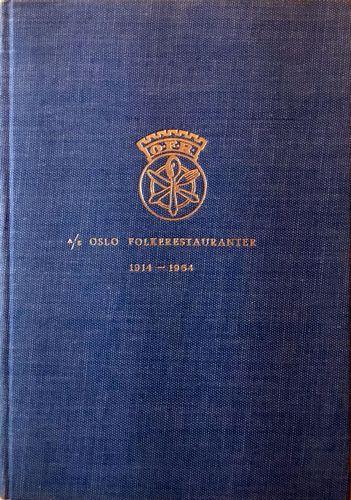 A/S Oslo Folkerestauranter gjennom 50 år 1914-1964. Ved Henrik Haugstøl