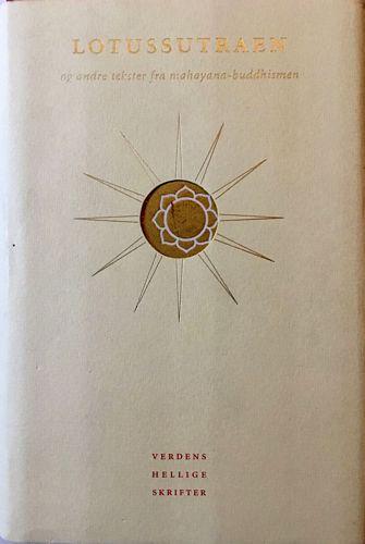 Lotussutraen og andre skrifter fra mahayana-buddhismen. Utvalg og innledende essay av Jens Braarvig. Oversatt av Kåre A. Lie og Tone Lie Bøttinger