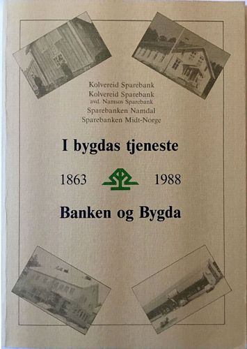 Banken og Bygda. Kolvereid Sparebank 1863-1963