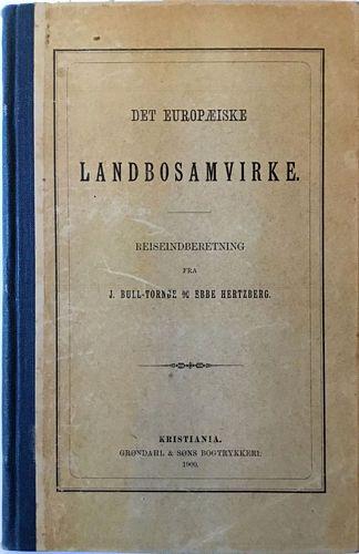 Det eoropeiske Landbosamvirke. Reiseindberetning frå J. Bull-Tornøe og Ebbe Hertzberg