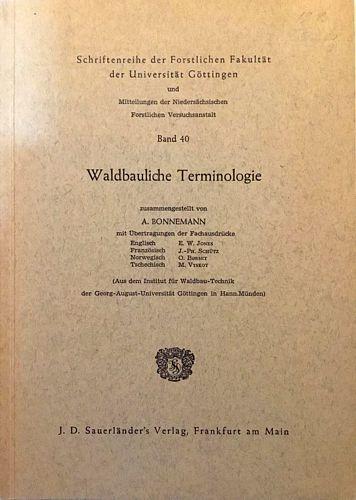 Waldbauliche Terminologie, zusammengestellt von A. Bonnemann, mit Übertragungen der Fachausdrücke