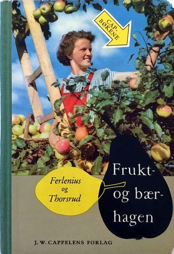 Frukt og bærhagen. Håndbok for amatører. Norsk utgave ved forsøksleder Johannes Thorsrud. Illustrert av Sven Ekblpm og Dagny Tande Lid