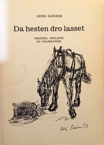 Da hesten dro lasset. Tekster, ordliste og grammatikk. Fra målføret i Hærland sogn, Eidsberg i Østfold
