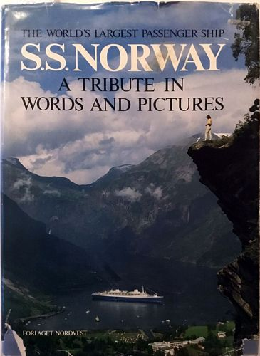 S.S. Norway. A Tribute in Words and Pictures