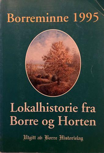 Årsskrift for Borre Historielag. 11. årgang. Lokalhistorie fra Borre og Horten