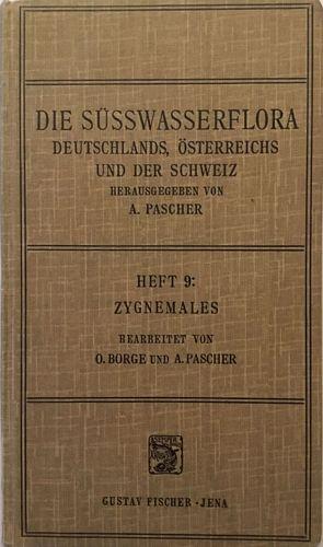 Die Süsswasserflora Deutschlands, Österreichs und der Schweiz. Heft 9: Zygnemales. Mit 89 Abbildungen im Text