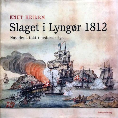 Slaget i Lyngør. Najadens tokt i historiens lys