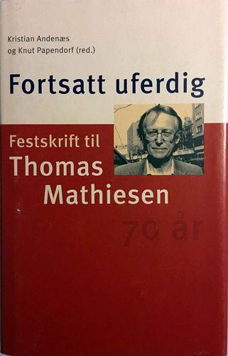 Fortsatt uferdig. Festskrift til Thomas Mathiesen