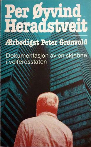 Ærbødigst Peter Grønvold. Dokumentasjon av en skjebne i velferdsstaten