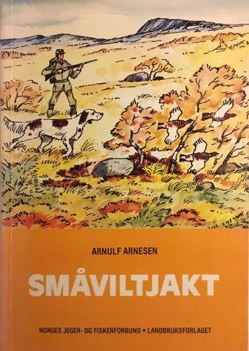 Norges Jeger- og Fiskeriforbunds Jegerskole. Småviltjakt. Av Arnulf Arnesen. Illustrert av Thorvald Ravn