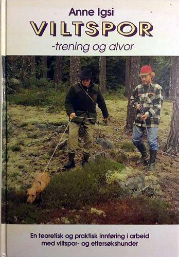 Viltspor - trening og alvor. En innføring i arbeid med viltspor- og ettersøkshunder